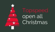 Topspeed open all Christmas